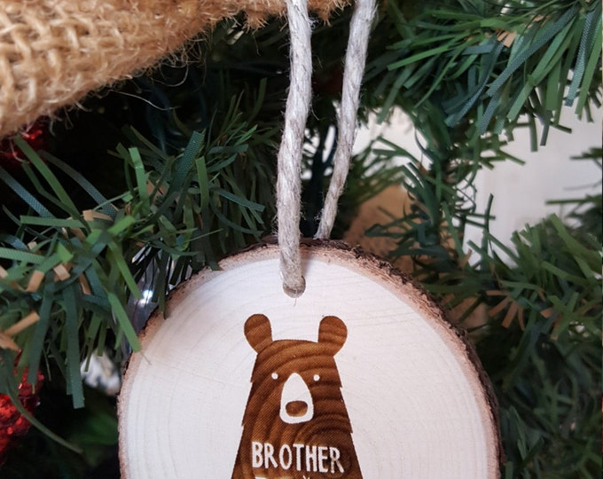 Brother Bear - Christmas Ornament - Engraved Wood Slice Ornament - Family Ornament - Gift Tag