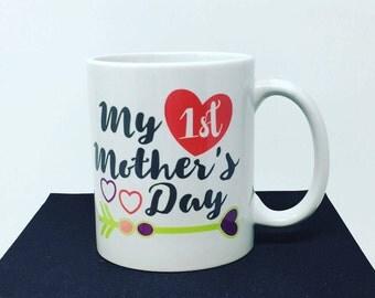 My First Mother's Day Mug, Mom Coffee Mug, Mother's Day Coffee Cup, Mommy Coffee Mug, Mom Coffee Mug, Ladies Coffee Mug, Mom's Birthday Mug