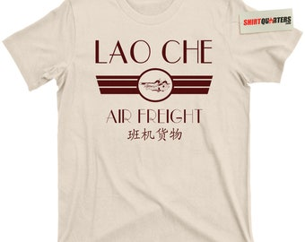 Lao Che Air Freight Indiana Jones 2 3 4 5 and The Last Crusade Raiders of the Lost Ark Temple of Doom Kingdom of the Crystal Skull T Shirt