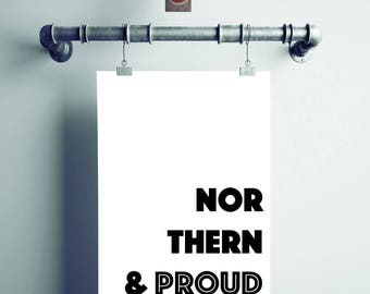 Northern & Proud Typography Print