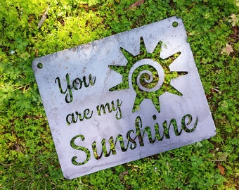You are my Sunshine Rustic Raw Steel Quote Sign and Sayings, Inspirational Sign, Metal Sign BE Creations