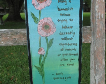 Kurt Vonnegut quote painting, humanist quote, humanist art, atheist art, atheist, be kind, reclaimed wood, agnostic, humanist wall decor