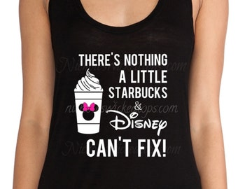 There's nothing a little starbucks and Disney can't fix, T-shirt or Tank Top, Mickey, Minnie, Disney, Cruise, Vacation, Muskateer, beers