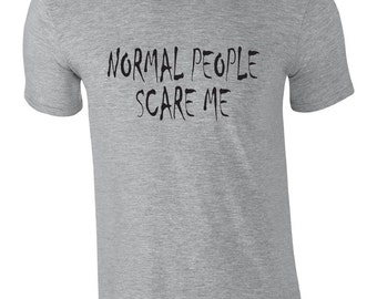 Funny Tshirt.  Normal People Scare Me. Funny shirt. Geek tee. Nerd humor. Glad to be weird.  Pink Pig Printing