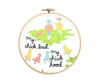 My Chick Bad My Chick Hood / Nicki Minaj + Ludacris / My Chick Bad / Embroidery Hoop Wall Art / Rap Lyric Hand Stitched / Funny Home Decor