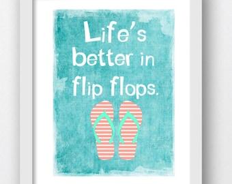 Life's Better In FLip Flops,  Beach Print, Beach Quote, Beach Prints, Beach Life Prints, Beach Life, Beach Flip Flops Prints, Teal Color Art