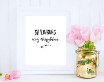 Gatlinburg, Gatlinburg Print, Gatlinburg is My Happy Place, Great Smoky Mountains Art, Cabin Wall Art, Wedding Printable, Wedding Art