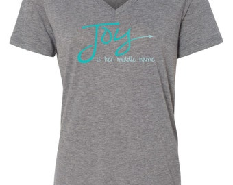 Joy Is Her Middle Name Tee Shirt, Joy Shirt, Choose Joy Shirt, Joyful Shirt, V Neck T Shirt, Womens Clothing, Inspirational Gifts