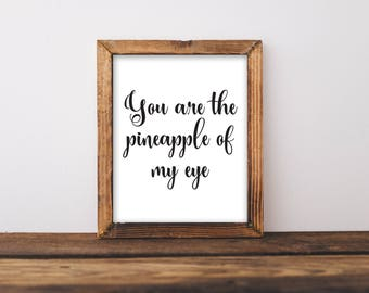 You Are The Pineapple Of My Eye, Pineapple Wall Art, Nursery Wall Art, Nursery Decor, Pineapple Decor, Pineapple Art, Pineapple Print, Print