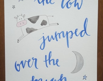 The Cow Jumped Over the Moon // Nursery Rhyme 8x10 // watercolor + modern calligraphy