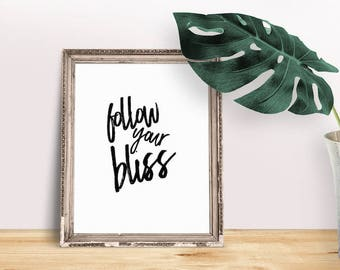 Encouragement Gift Follow Your Bliss   Success Quotes, Achieve Quotes, Immediate Download, Printable Poster, Motivational Saying, Typography
