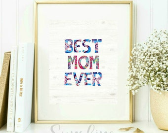Best Mom Ever, Gift for Mom, Mom Gifts, Mom Picture, Mom Print, Mom Printable, Mother's Day, Mother's Day Gift, Mother's Day Card, Art Print