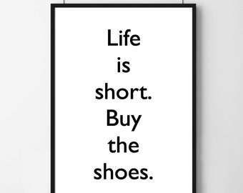 Poster post life is short buy the shoes, original and feminine decoration for the House.
