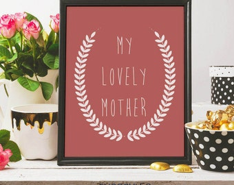 My lovely mother, mothers day print, mothers day gift, love you mom, card mum, gift for mum, happy mothers day, printable art, digital print