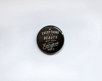 """Edward Scissorhands 32mm Button Badge - """"Everything Has Beauty But Not Everyone Sees It"""""""