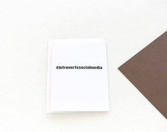 Introvert Card, Social Media Card, Funny Hashtag Hello Card, Awkward Card, Just Because Card, Quiet People Thinking of You Card - 140C