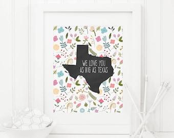 We love You As Big As Texas Printable Floral Texas Print Texas Wall Art Nursery Texas Decor Texas Quote Prints Floral Girl Nursery Wall Art