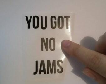K-Pop You Got No Jams Vinyl Sticker Decal, K-pop Insider