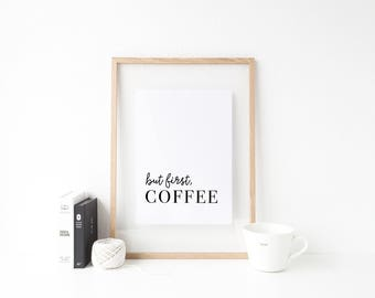 Printable Wall Art - For Coffee Lover, But First Coffee, Wall Decor, Download Gift for Her, Typographic Print, Digital Print, Gift for Him