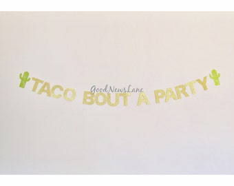 SALE Taco Bout A Party Banner, Fiesta Taco Party Decor, Cactus Garland