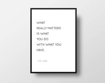 H G Wells, What Really Matters, Motivational Quote, Life Quote, Inspirational Print, Motivational Poster, Book, Bookish, Book Lover