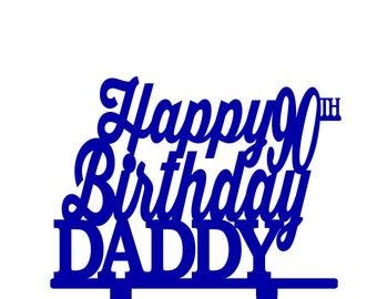 Happy Birthday Daddy Cake Topper Happy Birthday Cake Topper with age happy birthday topper happy 90th birthday happy 50th birthday 40th 60th