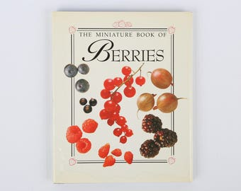 The Miniature Book of Berries, Crescent Books, 1991, 45 PGS., Excellent VTG Cond., Quick Berry Reference, Some Staining on Bottom Front.