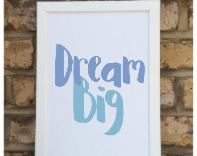 Dream big quote Framed Print | Wall quote | Nursery decor.