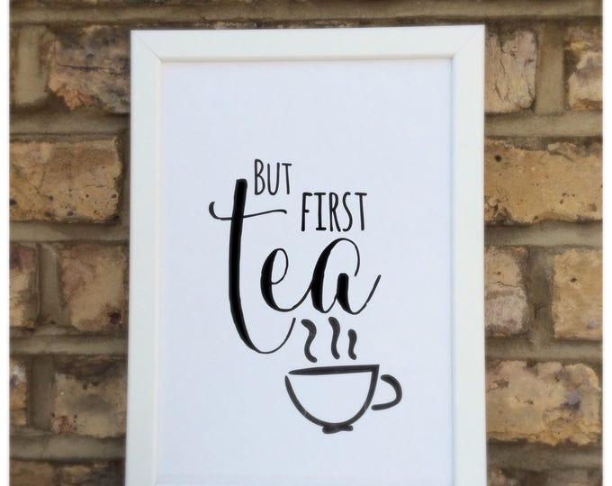 But first tea print | quote | Wall prints | Wall decor | Home decor | Print only | Typography