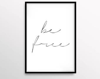 Be Free Print, Quote Art, Typography Art, Wall Poster, Minimalist Art, Scandinavian Decor, Motto Art, Black & White Wall Print, Print Avenue