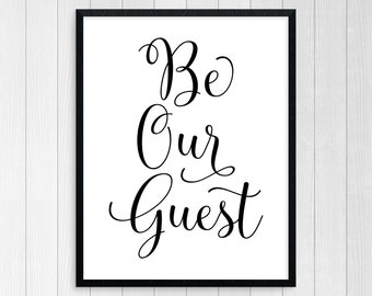 PRINTABLE ART, Be Our Guest, Home Wall Decor, House Warming Gift, New Homeowners Gift, Black and White, Wall Art, Typography Art