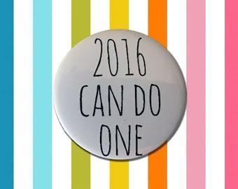 2016 Can Do One Badge, New Year Pin Badge, pin badge set, Funny New Year Badge, Secret Santa, Stocking Filler
