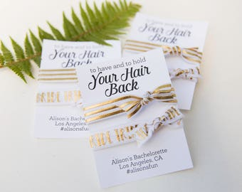 To Have and To Hold Your Hair Back Personalized Hair Ties, Custom Bachelorette Party Favors, Hangover Kit, Bridal Party Gifts, Wedding Favor