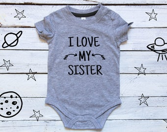 I Love My Sister, Little Sister Onesie, Sibligs Bodysuit, I Love my Big Sister, Little Brother Onesie, Baby Shower Gifts, Baby Sister
