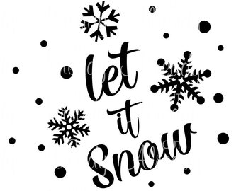 Let it Snow SVG - Christmas SVG - Instant Digital Download