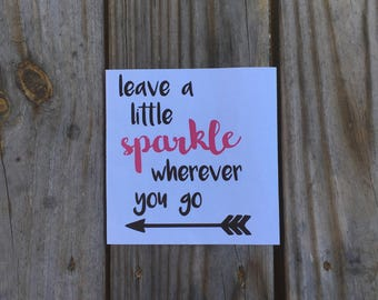 Leave a Little Sparkle Wherever You Go Iron On Vinyl Decal~ Leave a Little Sparkle Wherever You Go Glitter Iron On Vinyl Decal
