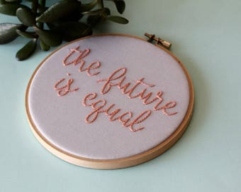 The Future is Equal Hand Embroidery