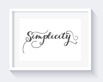 Simplicity print, typography print, typography wall art, instant download, motivational print, inspirational print, black and white print