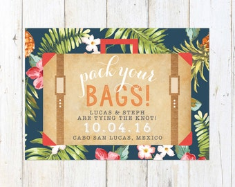 Destination Wedding Invite, Tropical Save the Date, Pack Your Bags Suitcase