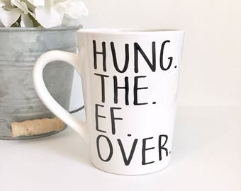 Elegant IMPERFECT Hung The Ef Over 14oz Coffee Mug, Coffee Cup, Gifts For Her,