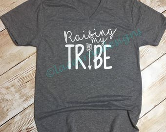 Raising my Tribe, vinyl shirt, crew neck or v neck triblend tee, color options, Ladies tee, Womens Tee