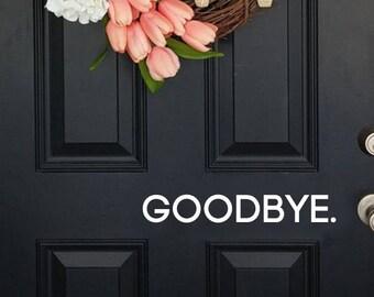door decal, goodbye door decal, goodbye decal, wall decal, goodbye wall decal