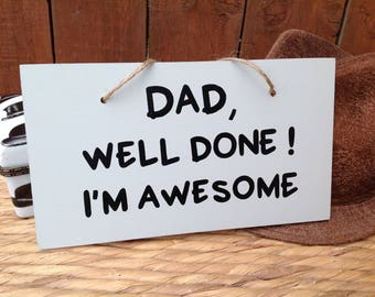 Fathers Day sign, wooden sign, hand painted sign, gift for dad, gift for grandad, wall plaque, funny sign, dads birthday, happy fathers day