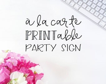 Printable Party Sign, A La Carte Party Sign, A La Carte Printable Party Sign