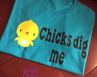 Chicks dig me Vinyl Shirt