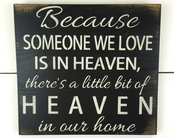 Heaven Sign - Memory Wood Sign -Hand Painted- Because someone we love is in heaven there's a little bit of heaven in our home - Rustic Decor