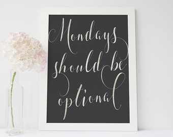 Monday quote print - funny quotes - funny print - inspirational quote print - motivational print - typogrpahy poster - funny wall art