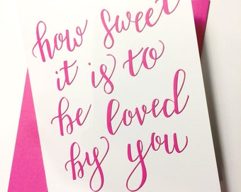 How Sweet It Is To Be Loved By You | Valentine's Day Card