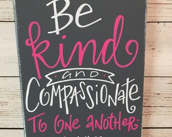 Be Kind and Compassionate on canvas- eph 4:32