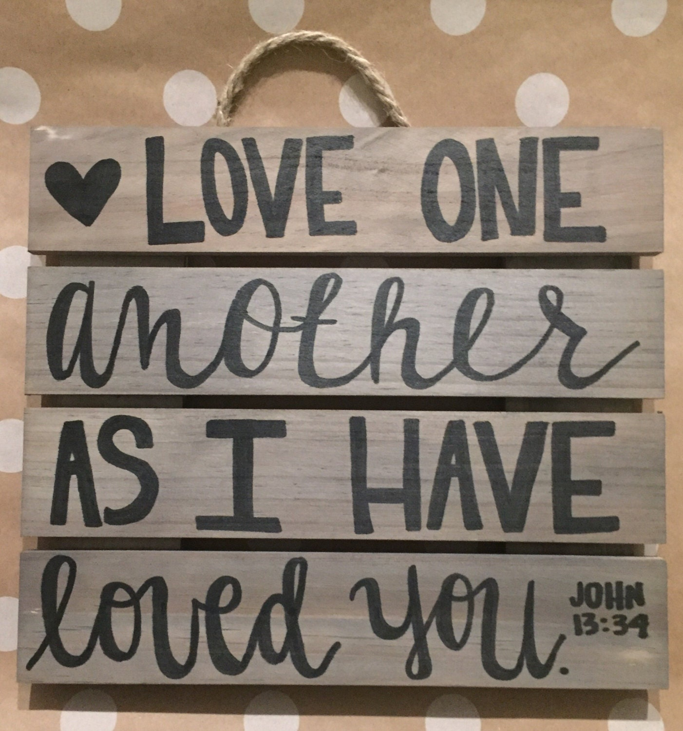 Love One Another As I Have Loved You Hanging Wood Sign